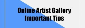 Online Artist Gallery – Important Tips