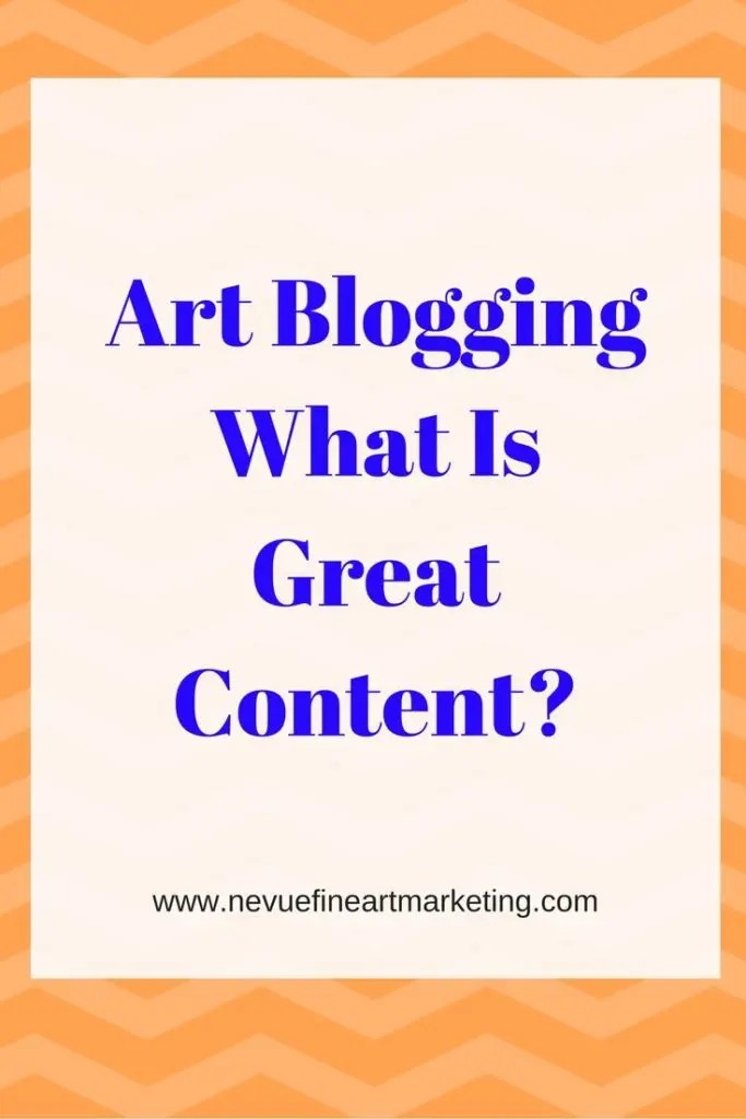 "Art Blogging - What Is Great Content? - Are you struggling with your art blog? In this article ""Art Blogging – What Is Great Content?"" In this article, you will discover how easy it is to start writing great content that your readers will love to read."