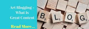 Art Blogging – What Is Great Content?