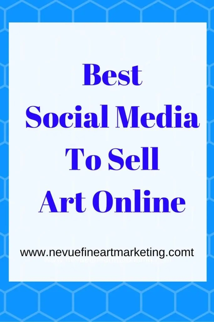 "Best Social Media To Sell Art Online -There is no better time than today to be an artist. Artists all around the world can showcase their art to anyone and everyone. There is no more such thing as the ""starving artist"". Artists can now feast and enjoy the riches that come from their creations. Why the change? We can thank Social Media. In this article, I will share with you the best social media to sell art online."