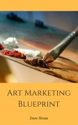 Art Marketing Blueprint - Nevue Fine Art Marketing