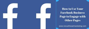 How to Use Your Facebook Business Page to Engage with Other Pages