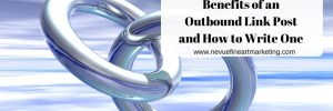 Benefits of an Outbound Link Post and How to Write One