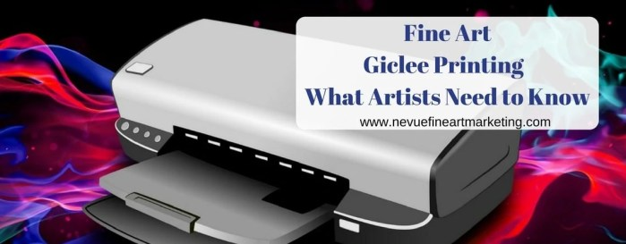 Fine Art Giclee Printing - What Artists Need to Know - Nevue Fine Art Marketing