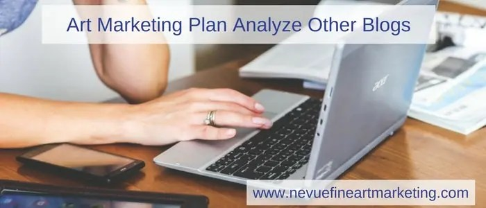 Art Marketing Plan Analyze Other Blogs - Nevue Fine Art Marketing