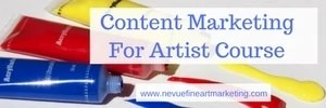 Content Marketing for Artist Course - Nevue Fine Art Marketing