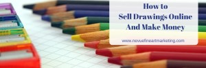 How to Sell Drawings Online and Make Money