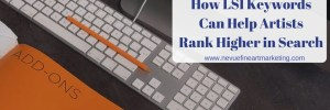 How LSI Keywords Can Help Artists Rank Higher in Search