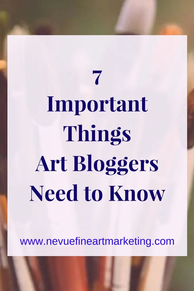 7 Important Things Art Bloggers Need to Know. Stop wasting time on strategies that do not work.