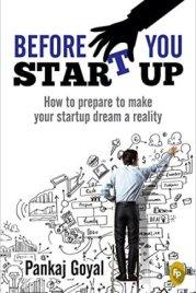 Before You Start Up (Book Excerpt) by Pankaj Goel | | New Asian Writing