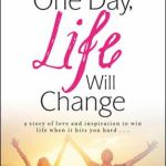 One Day, Life Will Change