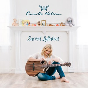 Camille Nelson - Sacred Lullabies - COVER