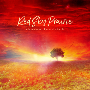 Red Sky Prairie Cover - Sharon Fendrich - 300 x 300