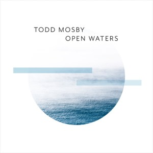 TODD MOSBY - OPEN WATERS small cd cover
