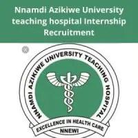 Nnamdi Azikiwe University teaching hospital Internship Recruitment