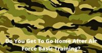 Do You Get To Go Home After Air Force Basic Training?