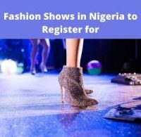 Fashion Shows in Nigeria to Register for in 2021