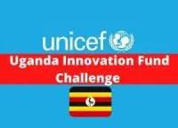 UNICEF Uganda Innovation Fund Challenge