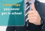 Career tips you never got in school