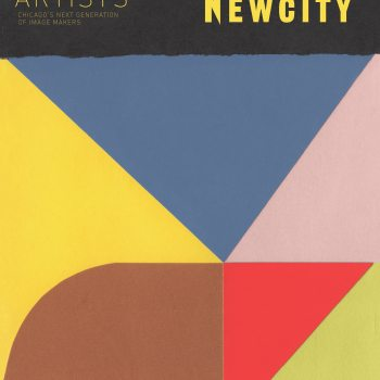 Newcity's May Issue Features Breakout Artists: Chicago's Next Generation of Image Makers