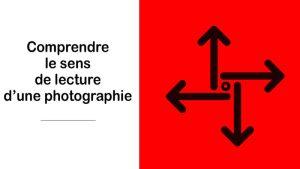 Comprendre le sens de lecture d'une photographie