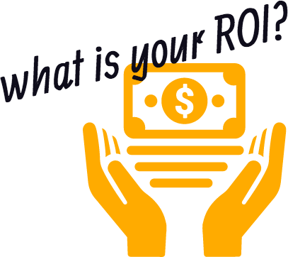 What Is Your ROI?