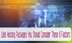 6 factors for choosing web hosting packages