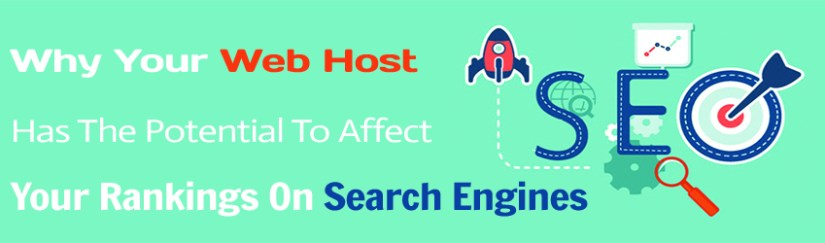 why your web host has the potential to affect your rankings on search engines