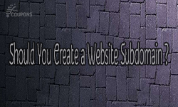How Subdomains Can Be of Benefit to Your Main Website