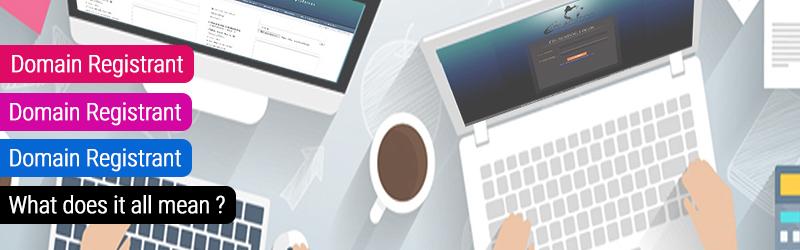 Domain Registrant, Registrar, Registry - What does it all mean?