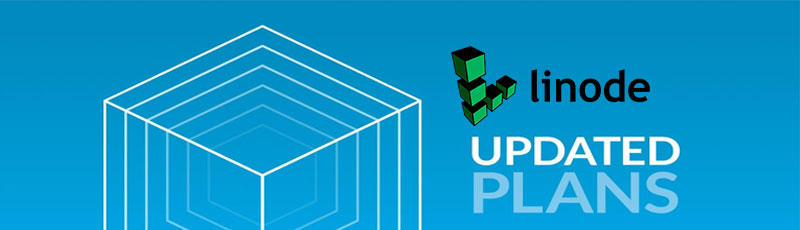 Linode updates their plans with more Ram, vCPU, and Storage