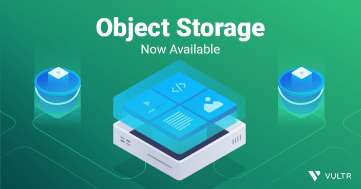 Vultr Object Storage Is Now Available - Starting at $5/mo.