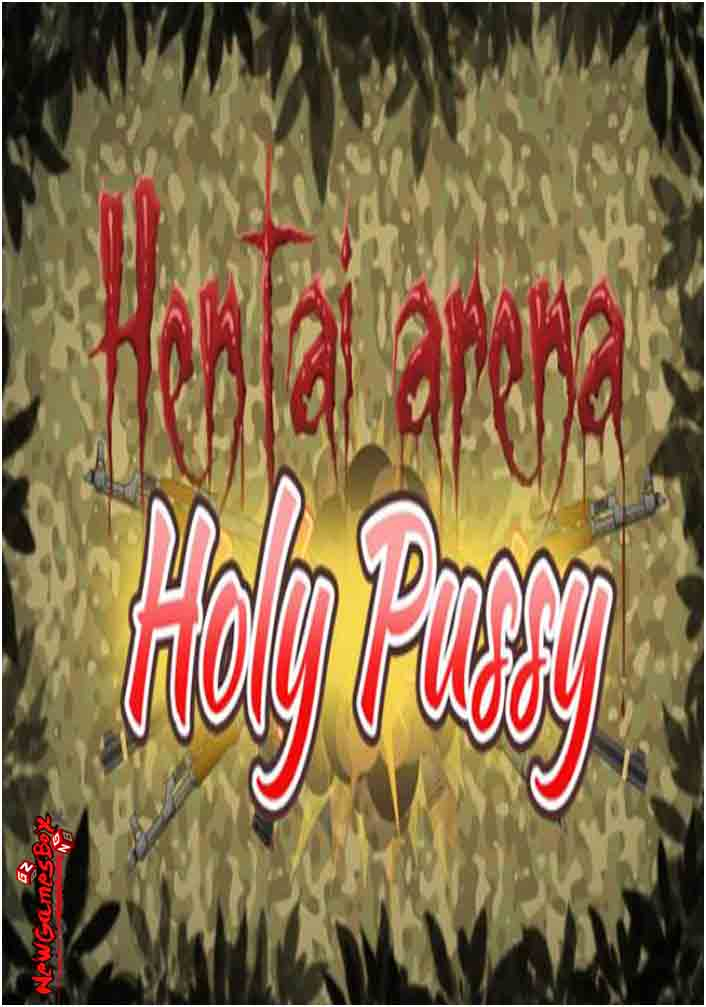 Hentai Arena Holy Pussy Free Download PC Game Setup