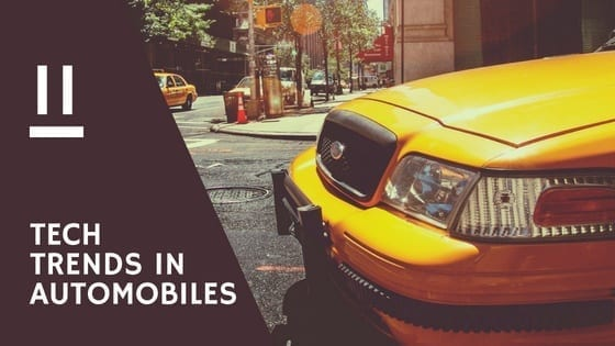 Top 11 Tech Trends and Solutions in the Automobile Industry