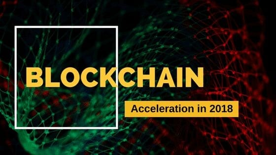 Why Blockchain Revolution will Accelerate in 2018