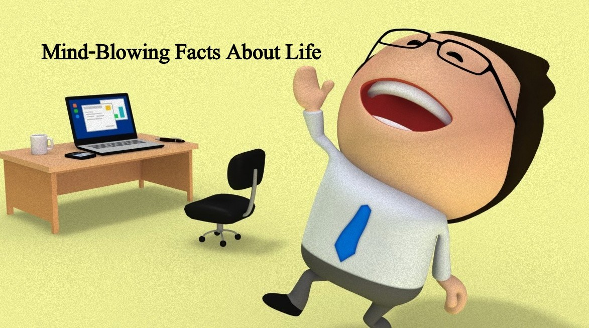 100 Mind Blowing Facts About Life, The Universe, And Everything