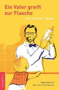 Christian-Hanne-Ein-Vater-greift-zur-Flasche-Cover