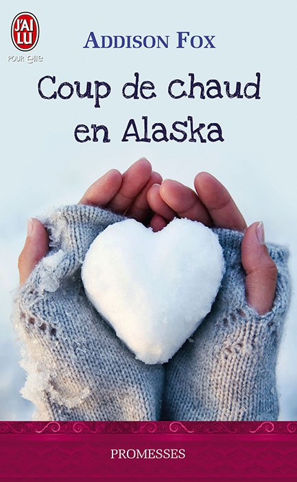Coup de chaud en Alaska Addison Fox