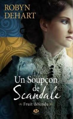 fruit-defendu,-tome-2-un-soupcon-de-scandale-Robyn DeHart