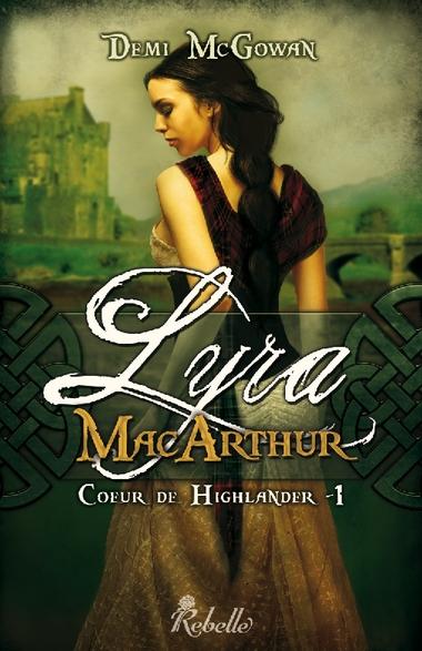 Cover Coeur de Highlander Tome 1 Lyra MacArthur de Demi McGowan