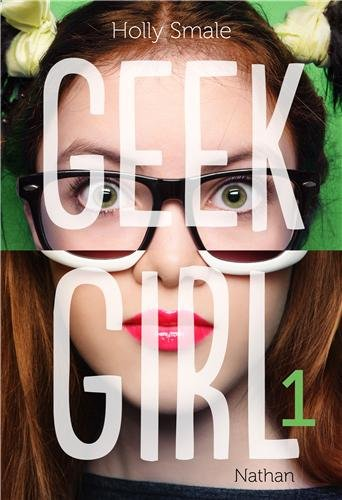 cover Geek girl tome 1 Holly Smale