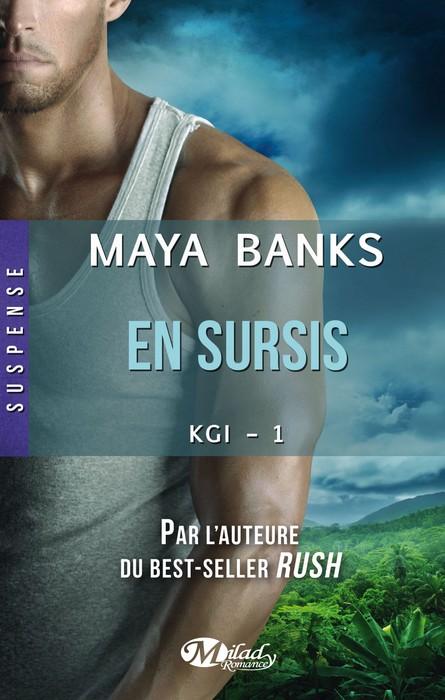 KGI En sursis tome 1 Maya Banks