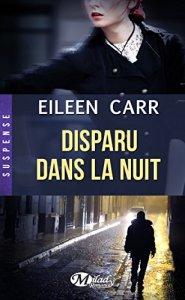 Disparue dans la nuit de Eileen Carr