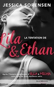 Ella et Micha, tome 4 - La tentation de Lila et Ethan de Jessica Sorensen