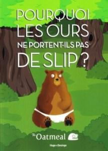 pourquoi-les-ours-ne-portent-ils-pas-de-slip-the-oatmeal-hugo-cie-desinge
