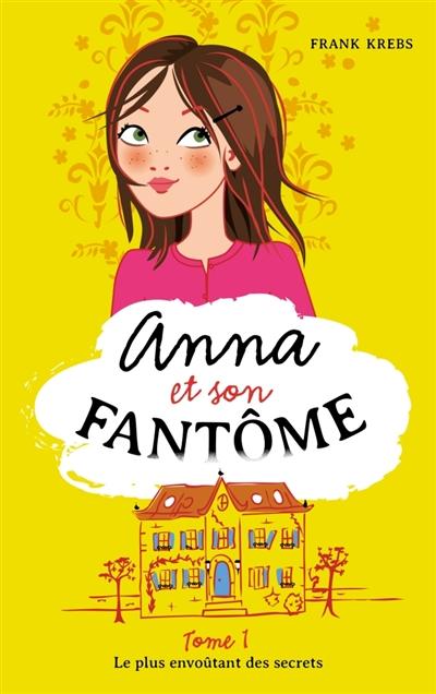 Anna et son fantome tome 1 Franck Krebs