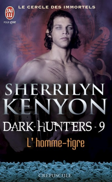 Le Cercle des Immortels, Dark Hunters, Tome 9 - L'Homme-Tigre de Sherrilyn Kenyon
