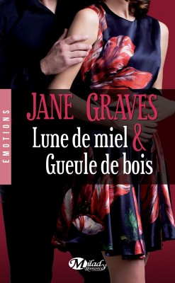 lune-de-miel-et-gueule-de-bois-Jane-Graves