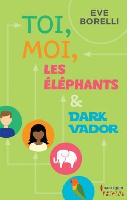 toi,-moi,-les-elephants-et-dark-vador-eve-borelli