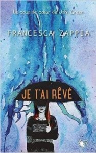 je-t-ai-reve-Francesca Zappia